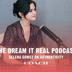 27 April listen to Dream It Real podcast episode one featuring Selena on youtube