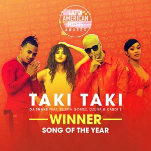 18 October Taki Taki won as Song Of The Year at Latin American Music Awards