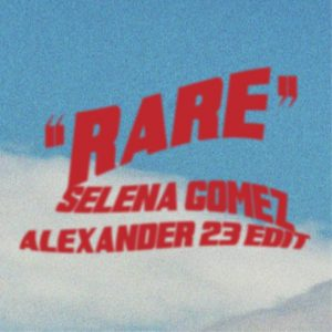 25 February Selena on Twitter: Rare – A23 Edit is out Friday!