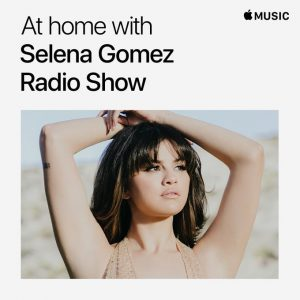 "27 April check out parts of ""At home with Selena Gomez Radio Show"" with Zane Lowe"