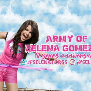 22 June its 10 years of ArmyofSelenaGomez!
