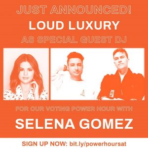 19 October @votingpowerhour on Instagram: @loudluxury is joining @selenagomez on Sat 10/24 at 5pm PT / 8pm ET